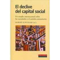 El declive del capital social. Un estudio sobre las sociedades y el sentido comunitario