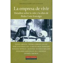 La empresa de vivir. Estudios sobre la vida y la obra de Pedro Laín Entralgo
