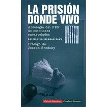 La prisión donde vivo. Antología del PEN de escritores encarcelados